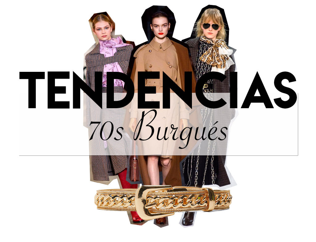 Tendencias otoño/invierno 70s Burgués